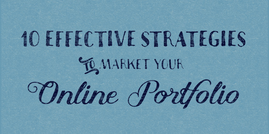 10 Effective Strategies to Market Your Online Portfolio