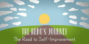 The Hero's Journey - The Road to Self-Improvement