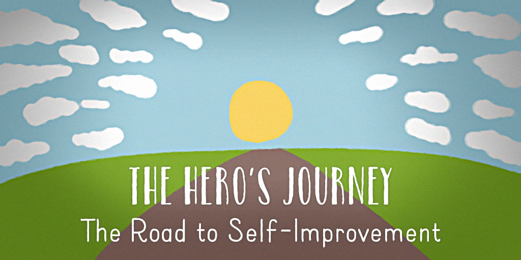 The Hero's Journey - The Road to Self-Improvement