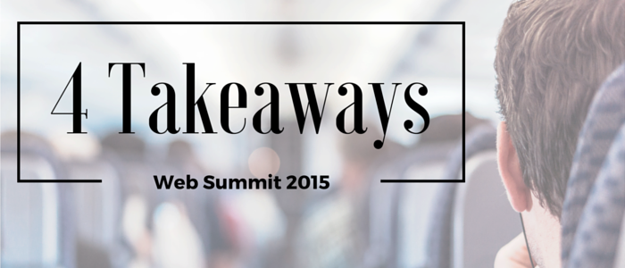 4 Takeaways Web Summit 2015